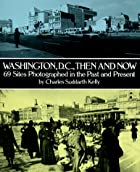 Washington, D.C., Then and Now: 69 Sites…