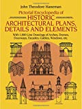 Haneman, John Theodore: Pictorial Encyclopedia of Historic Architectural Plans, Details and Elements