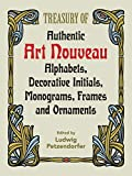Petzendorfer, Ludwig: Treasury of Authentic Art Nouveau Alphabets, Decorative Initials, Monograms, Frames and Ornaments