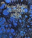 Berlioz, Hector: Symphonie Fantastique and Harold in Italy in Full Score