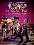 Humorous Country Characters for Woodcarvers:…