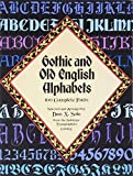 Solo, Dan X.: Gothic and Old English Alphabets: 100 Complete Fonts