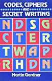 Gardner, Martin: Codes, Ciphers and Secret Writing