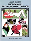 Klinger, Julius: The Woman in Art Nouveau Decoration: 141 Full-Color Designs