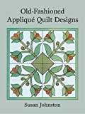 Johnston, Susan: Old-Fashioned Applique Quilt Designs