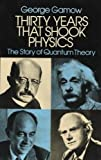 Gamow, George: Thirty Years that Shook Physics: The Story of Quantum Theory