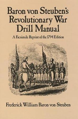 baron-von-steubens-revolutionary-war-drill-manual-a-facsimile-reprint-of-the-1794-edition-dover-military-history-weapons-armor
