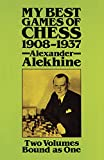 Alekhine, Alexander: My Best Games of Chess 1908-1937