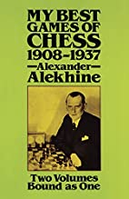 My Best Games of Chess 1908-1937 by…