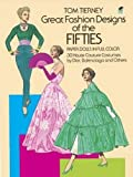 Tom Tierney: Great Fashion Designs of the Fifties Paper Dolls: 30 Haute Couture Costumes by Dior, Balenciaga and Others (Dover Paper Dolls)