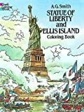 Smith, A. G.: Statue of Liberty and Ellis Island Coloring Book (Dover History Coloring Book)