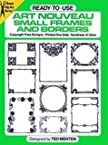 Ted Menten: Ready-to-Use Art Nouveau Small Frames and Borders (Dover Clip Art Ready-to-Use)