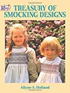 Treasury of Smocking Designs by Allyne S.…