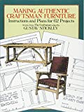 Stickley, Gustav: Making Authentic Craftsman Furniture: Instructions and Plans for 62 Projects