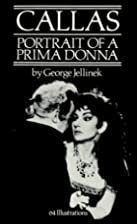 Callas: Portrait of a Prima Donna by George…