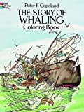 Copeland, Peter F.: The Story of Whaling Coloring Book