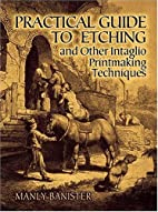 Practical Guide to Etching and Other…