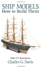 Ship Models: How to Build Them by Charles G.…