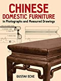 Ecke, Gustav: Chinese Domestic Furniture in Photographs and Measured Drawings