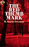 Freeman, R. Austin: The Red Thumb Mark (Dover Mystery Classics)