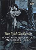 Tchaikovsky, Peter Ilyitch: Romeo and Juliet Overture and Capriccio Italien in Full Score (Dover Music Scores)