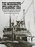 Gandy, Thomas H.: The Mississippi Steamboat Era in Historic Photographs: Natchez to New Orleans 1870-1920