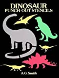 Smith, A. G.: Dinosaur Punch-Out Stencils (Dover Children's Activity Books)