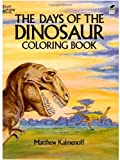 Kalmenoff, Matthew: The Days of the Dinosaur Coloring Book (Dover Nature Coloring Book)