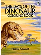 The Days of the Dinosaur Coloring Book by…