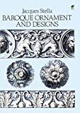 Stella, Jacques: Baroque Ornament and Designs