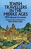Adler, Elkan Nathan: Jewish Travellers in the Middle Ages: 19 Firsthand Accounts