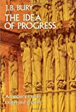 Bury, John B.: Idea of Progress: An Inquiry into Its Origin and Growth