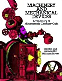 Rowe, William: Machinery and Mechanical Devices: A Treasury of Nineteenth-Century Cuts