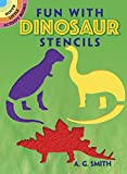 Smith, A. G.: Fun with Dinosaur Stencils (Dover Stencils)