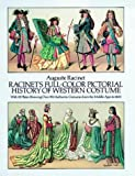 Racinet, Auguste: Racinet&#39;s Full Color Pictorial History of Western Costume