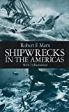 Marx, Robert F.: Shipwrecks in the Americas