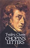 Chopin, Frederic: Chopin&#39;s Letters