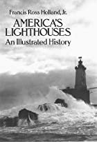 America's Lighthouses: An Illustrated&hellip;