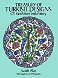 Akar, Azade: Treasury of Turkish Design: 670 Motifs from Iznik Pottery