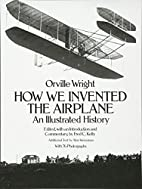 How We Invented the Airplane: An Illustrated…