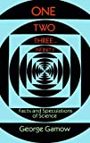 Gamow, George: One Two Three . . . Infinity: Facts and Speculations of Science