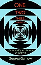 One Two Three...Infinity by George Gamow