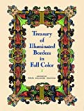 Grafton, Carol Belanger: Treasury of Illuminated Borders in Full Color (Dover Pictorial Archive)