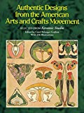 Grafton, Carol Belanger: Authentic Designs from the American Arts and Crafts Movement