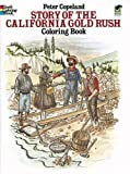 Peter F. Copeland: Story of the California Gold Rush Coloring Book (Dover History Coloring Book)