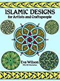 Wilson, Eva: Islamic Designs for Artists and Craftspeople (Dover Pictorial Archive)