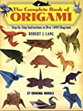 Lang, Robert J.MacEy, Robin: The Complete Book of Origami: Step-By-Step Instructions in over 1000 Diagrams/37 Original Models