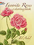 Ilil Arbel: Favorite Roses Coloring Book (Dover Nature Coloring Book)