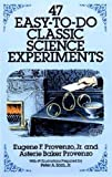 Provenzo, Eugene F.: 47 Easy-To-Do Classic Science Experiments