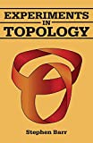 Barr, Stephen: Experiments in Topology